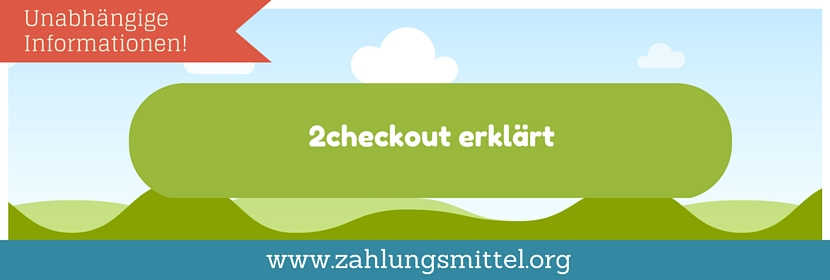 So funtkioniert der Payment-Abieter 2checkout !