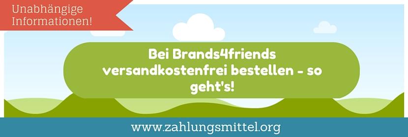 Bei Brands4friends versandkostenfrei bestellen mit dem passenden Gutscheincode für kostenlosen Versand!