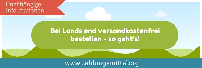 Bei Lands End versandkostenfrei bestellen + Gutscheincode für kostenlosen Versand!