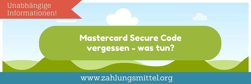 Ratgeber: Was muss man tun, wenn man den MasterCard Secure Code vergessen hat?