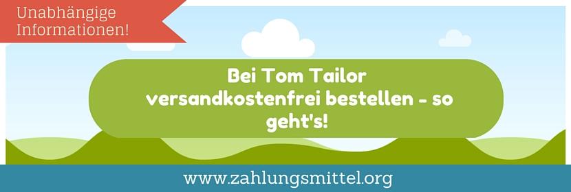 alt: Bei Tom Tailor versandkostenfrei bestellen + Gutscheincode für kostenlosen Versand!