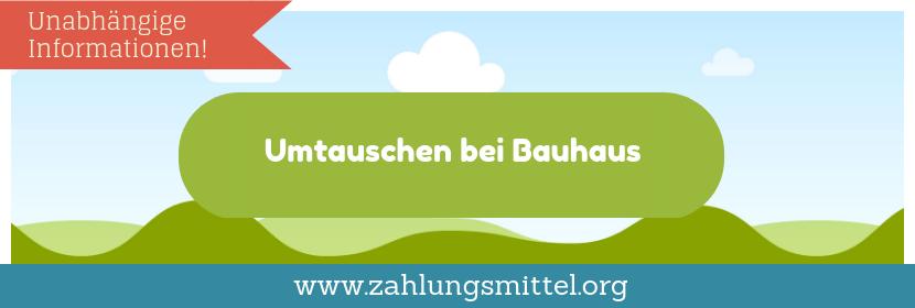 Umtausch bei Bauhaus