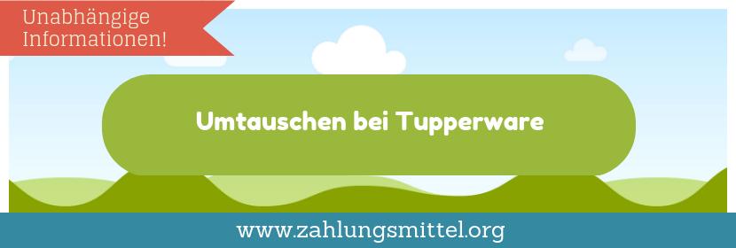 Umtauschen bei Tupperware