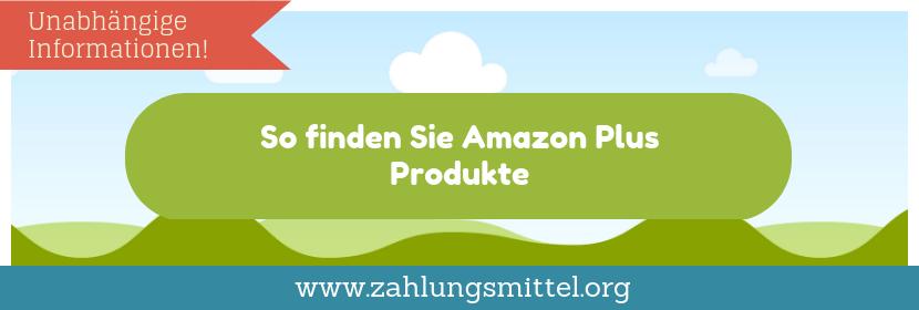 Amazon Plus Produkte finden und kaufen