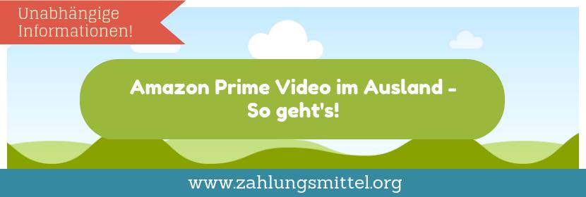 Amazon Prime Video im Ausland nutzen