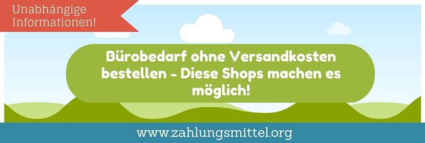 Bei diesen Shops können Sie Bürobedarf versandkostenfrei betellen - Liste mit Shops für kostenlosen Versand!