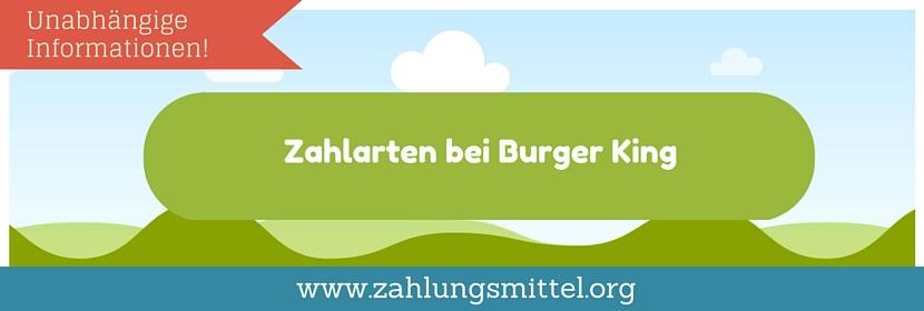 Bei Burgerking bezahlen - diese Zahlarten gibt es?