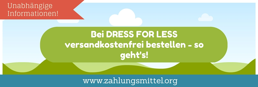 Bei Dress for Less versandkostenfrei bestellen mit dem passenden Gutschein für kostenlose Lieferung!