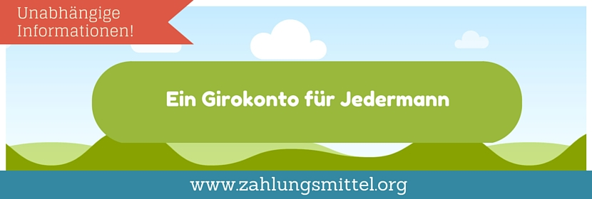 Ratgeber: Girokonto für Jedermann - Das Jedermann Konto!