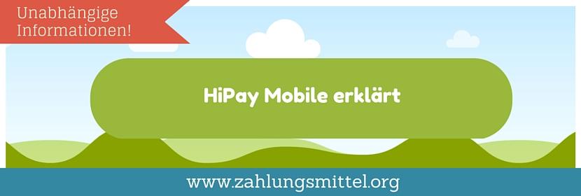 Was ist HiPay Mobile und wie funktioniert das Bezahlen mit HiPay?