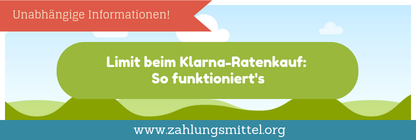 Klarna Ratenkauf Limit