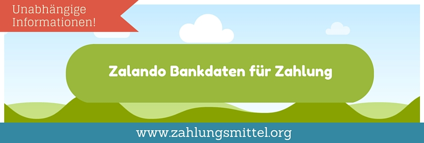 Wie sind die Kontodaten von Zalando - Wohin muss man überweisen?
