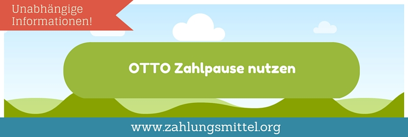 Zahlpause bei OTTO.de? So gehts!