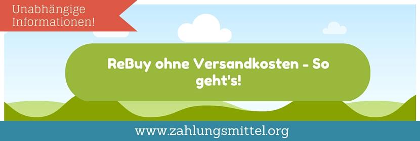 So sparen Sie sich die Versandkosten bei ReBuy + passender Gutschein für Versandkostenfreie Pakete!