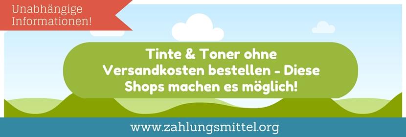 Druckerpatronen, Tinte & Toner versandkostenfrei bestellen - Diese Shops ermöglichen Bestellungen ohne Versandkosten!