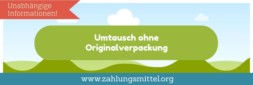 Umtausch ohne Originalverpackung