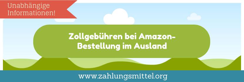 Zollgebühren bei Amazon-Bestellung im Ausland